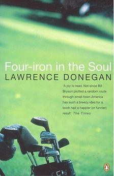 DONEGAN, LAWRENCE - Four-Iron in the Soul [antikvár]