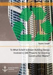 Saleh Yazen - To What Extent is Green Building Design Involved in UAE Projects for Avoiding Construction Waste? [eKönyv: epub,  mobi]