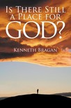 Bragan Kenneth - Is There Still a Place for God [eKönyv: epub,  mobi]