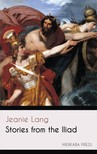 Lang Jeanie - Stories from the Iliad [eKönyv: epub,  mobi]