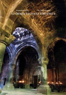 AVANESIAN ALEX - SZÁM LÁSZLÓ - Az örmény egyház töténete