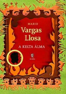 Mario VARGAS LLOSA - A Kelta álma