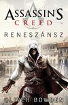 Oliver Bowden - Assassins Creed: Reneszánsz<!--span style='font-size:10px;'>(G)</span-->