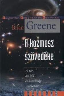 Brian Greene - A kozmosz szövete