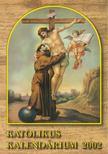 Czoborczy Bence, Erdődy Imre - Katolikus Kalendárium 2002 [antikvár]