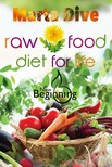 Dive Marta - Transfer to the Raw Food Diet for Life: Easily a Without any Harm to Health (New Beginning) [eKönyv: epub,  mobi]