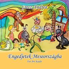 Grecz Andrea - Engedjetek Meseországba