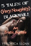 Sloan Veronica - 5 Tales of (Very Naughty) Blackmail! [eKönyv: epub,  mobi]