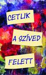 SZTELIOSZ THALASSZINOSZ - CETLIK A SZÍVED FELETT -  Lélekkalauz a szeretethez<!--span style='font-size:10px;'>(G)</span-->