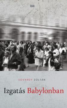 Udvardy Zoltán - Izgatás Babylonban