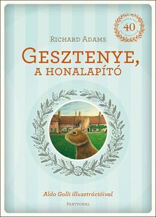 Richard Adams - Gesztenye, a honalapító