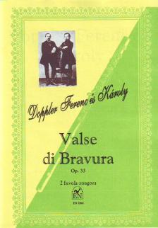 DOPPLER FERENC, DOPPLER KÁROLY - VALSE DI BRAVURA OP.33, 2 FUVOLA-ZONGORA