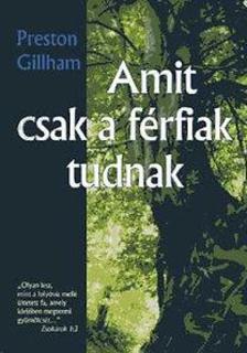 Preston Gillham - Amit csak a férfiak tudnak