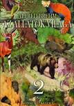 Alfred Brehm - Az állatok világa 2. kötet [eKönyv: epub, mobi]<!--span style='font-size:10px;'>(G)</span-->
