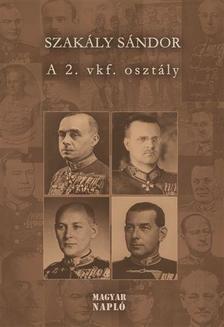Szakály Sándor - A 2. vkf. Osztály (Második, javított és bővített kiadás)