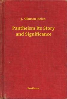 Picton J. Allanson - Pantheism Its Story and Significance [eKönyv: epub, mobi]