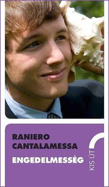 Raniero Cantalamessa - Engedelmesség