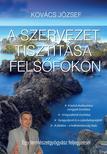 Kovács József - A szervezet tisztítása felsőfokon - A belső elválasztású mirigyek tisztítása
