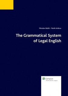 The Grammatical System of Legal English [eKönyv: epub, mobi]