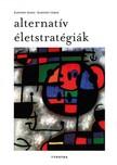 Kapitány Ágnes, Kapitány Gábor - Alternatív életstratégiák [eKönyv: epub, mobi]