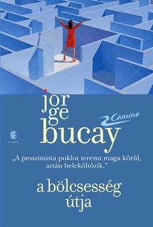 Bucay, Jorge - A bölcsesség útja