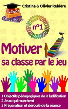 Olivier Rebiere Cristina Rebiere, - Motiver sa classe par le jeu n°1 [eKönyv: epub, mobi]