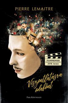 Lemaitre, Pierre - VISZONTLÁTÁSRA ÖDAFÖNT - FŰZÖTT (FILMPREMIER 2018. TAVASZ)