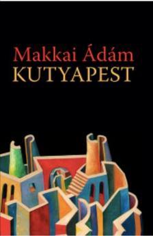 Makkai Ádám - Kutyapest
