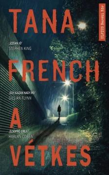 Tana French - A vétkes [eKönyv: epub, mobi]