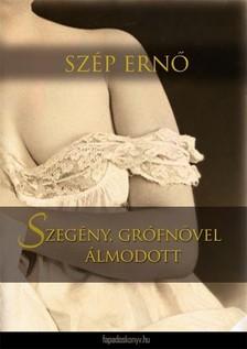 Szép Erno - Szegény, grófnővel álmodott [eKönyv: epub, mobi]