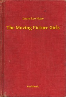 HOPE, LAURA LEE - The Moving Picture Girls [eKönyv: epub, mobi]
