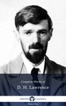 D. H. Lawrence - Delphi Complete Works of D.H. Lawrence (Illustrated) [eKönyv: epub,  mobi]
