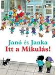 Annie M.G. Schmidt - Fiep Westendorp - Janó és Janka - Itt a Mikulás!<!--span style='font-size:10px;'>(G)</span-->