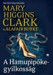 Mary Higgins Clark ,  Alafair Burke - A Hamupipőke-gyilkosság - A gyanú árnyékában 2. [eKönyv: epub, mobi]