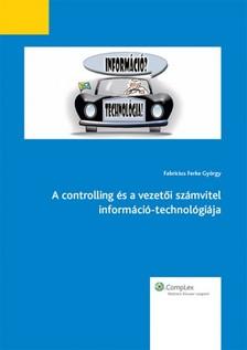 FABRICIUS FERKE GYÖRGY - A controlling és a vezetői számvitel információ-technológiája [eKönyv: epub, mobi]
