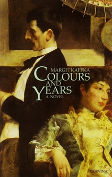 Kaffka Margit - COLOURS AND YEARS - SZÍNEK ÉS ÉVEK