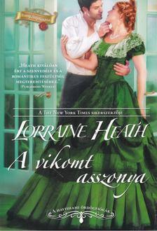 HEATH, LORRAINE - A vikomt asszonya [antikvár]