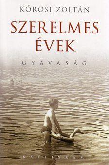 Kőrösi Zoltán - SZERELMES ÉVEK -  GYÁVASÁG