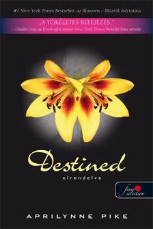 Aprilynne Pike - Destined - Elrendelve - PUHA BORÍTÓS