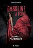 Katalin Marosi - DARKLINE, a pokol - Vigyázat, vámpírok! 2. [eKönyv: epub, mobi]