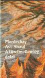 Shaul-Avi Mordechay - A türelmetlenség dalai [antikvár]