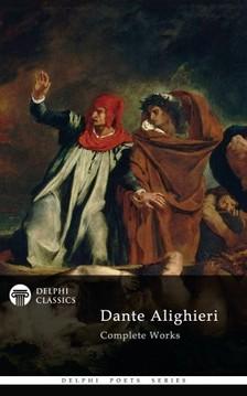 Dante Alighieri - Delphi Complete Works of Dante Alighieri (Illustrated) [eKönyv: epub, mobi]