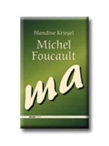 KRIEGEL, BLANDINE - MICHEL FOUCAULT MA