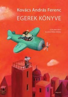 KOVÁCS ANDRÁS FERENC - Egerek könyve [eKönyv: epub, mobi]