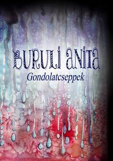 Buruli Anita - Gondolatcseppek