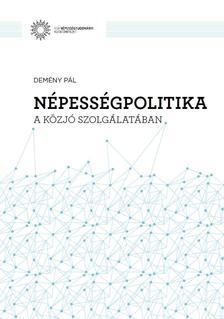 DEMÉNY PÁL - Népességpolitika a közjó szolgálatában