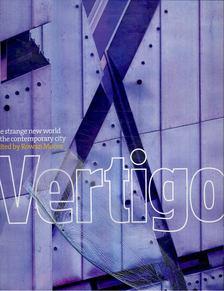 MOORE, ROWAN - Vertigo - The Strange New World of the Contemporary City [antikvár]