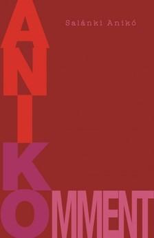 Salánki Anikó - Anikomment [eKönyv: epub, mobi]