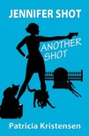 Kristensen Patricia - Jennifer Shot - Another Shot [eKönyv: epub,  mobi]
