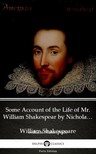 Delphi Classics William Shakespeare, - Some Account of the Life of Mr. William Shakespear by Nicholas Rowe (Illustrated) [eKönyv: epub,  mobi]